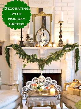 Decorating for the HOLIDAYS with Greens