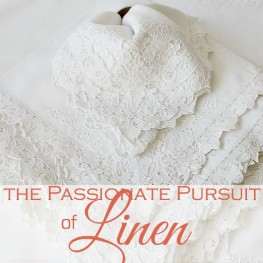 Luxury Life | The Passionate Pursuit of Linen