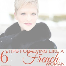 French Lessons | 6 Tips for Living Like a French Woman