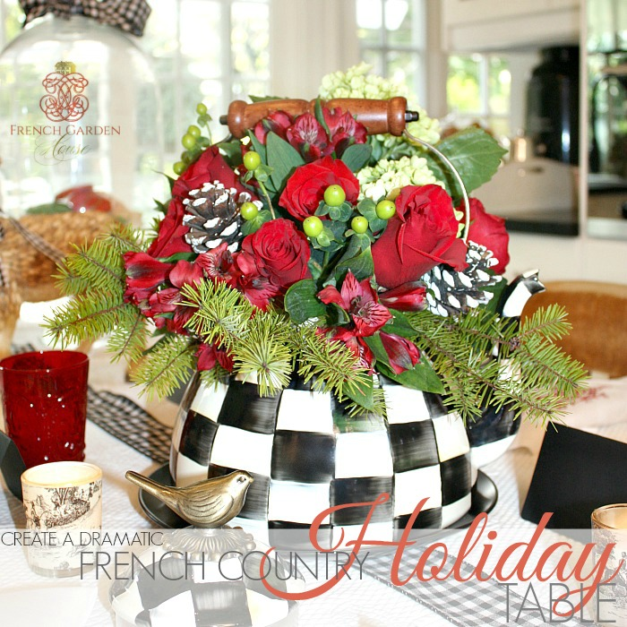 CREATE A DRAMATIC FRENCH COUNTRY HOLIDAY TABLE