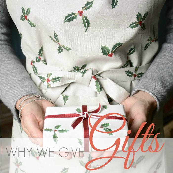 WHY WE GIVE GIFTS