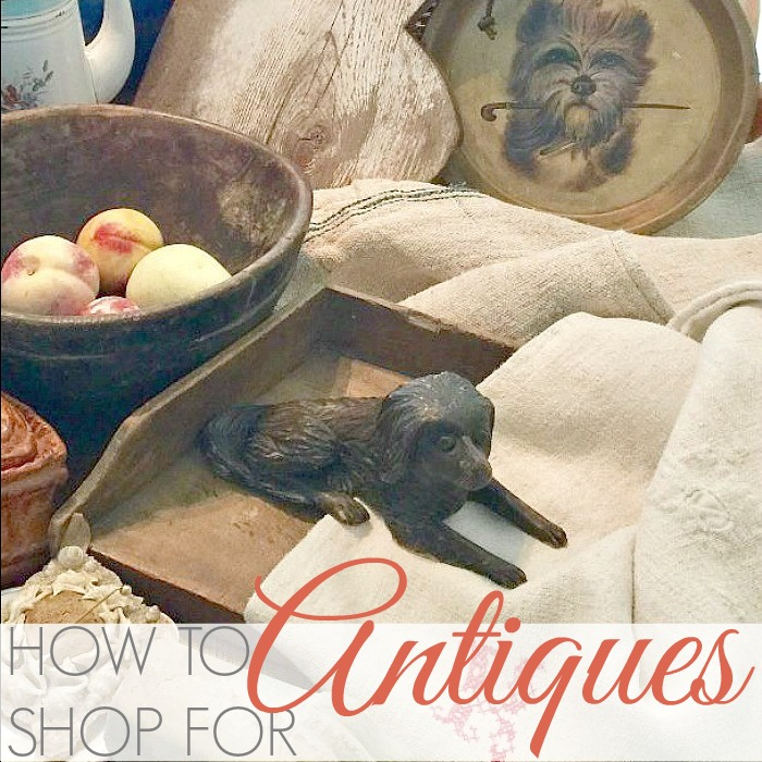 WHAT TO LOOK FOR AT ANTIQUE SHOWS
